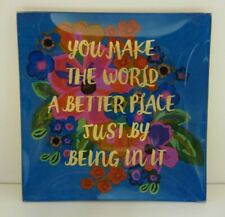 "NATURAL LIFE DECORATIVE DISH/TRAY ""YOU MAKE THE WORLD A BETTER PLACE"" ~ SO CUTE!"