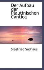 Der Aufbau Der Plautinischen Cantica: By Siegfried Sudhaus