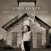 Dirty Jeans and Mudslide Hymns by John Hiatt -Like New!