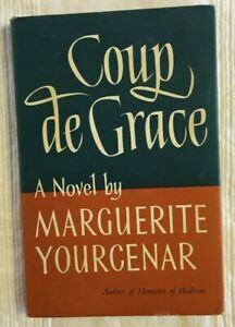 Coup de Grace by Marguerite Yourcenar (1957 First English Edition)