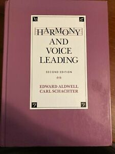 Harmony and Voice Leading: Aldwell and Schachter
