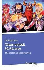 Thor Valodi Tortenete by Szekely Peter (2016, Paperback)