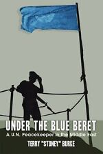 Under the Blue Beret: A U.N. Peacekeeper in the Middle East-ExLibrary