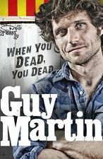 Guy Martin: When You Dead, You Dead (Hardback Book) Isle of Man TT