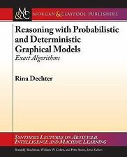 Exact Algorithms for Probabilistic and Deterministic Graphical Models by Rina...
