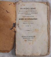 FRANCESCO ROSSI PRAELECTIONE JURIS ECCLESIASTICI DIRITTO CANONICO CLERO 1839