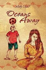 Oceans Away by Ady Vaal (2013, Paperback)