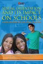 Sexual Orientation and Its Impact on Schools: Middle and High School Educators