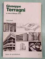 GIUSEPPE TERRAGNI Bruno Zevi - Zanichelli 1980 1a edizione