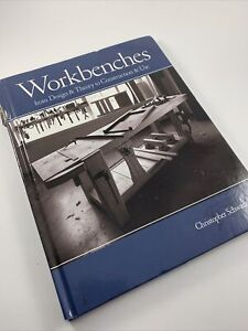 Workbenches  From Design and Theory to Construction & Use  Christopher Schwarz