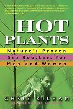 Hot Plants: Nature's Proven Sex Boosters for Men and Women, Kilham, Chris, Good