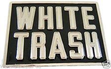 WHITE TRASH TRAILER PARK FUN FUNNY REDNECK CAMPERS HUMOR BIG BELT BUCKLE BUCKLES