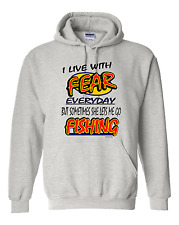 hooded Sweatshirt Hoodie FISHING Live With Fear Everyday Sometimes She Lets