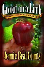 Go Out on a Limb: That's Where the Fruit Is! by Jennie Counts (2013,...