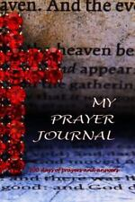 My Prayer Journal : 100 Days of Prayers and Answers (Blank Prayer Book): By B...