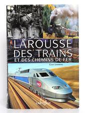 Larousse des trains et des chemins de fer, Clive LAMMING. Larousse, 2005.