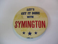 Rare Vintage Let's Get it Done with SYMINGTON Political Campaign Button Pin Back