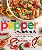 Melissa's the Great Pepper Cookbook by Melissa's