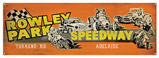 ROWLEY PARK SPEEDWAY TORRENS Rd. ADELAIDE TIN SIGN 20 X 60 cm  ROWLEY PARK SIGN