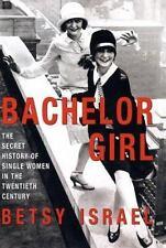 Bachelor Girl: The Secret History of Single Women in the Twentieth Century, , Is