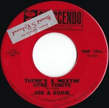 Joe & Eddie ORIG US 45 There's a meetin' here tonite EX '63 GNP Country folk