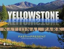 Yellowstone National Park: Past & Present, , I-ting Chiang, Suzanne Silverthorn,