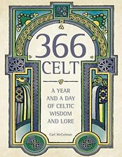 (Good)-366 Celt: A Year and A Day of Celtic Wisdom and Lore (Paperback)-McColman