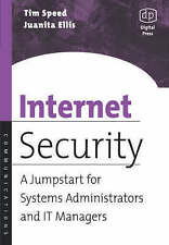 NEW Internet Security: A Jumpstart for Systems Administrators and IT Managers