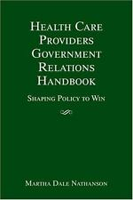 Health Care Providers' Government Relations Handbook: Strategies for-ExLibrary