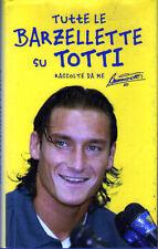 Francesco Totti - TUTTE LE BARZELLETTE SU TOTTI