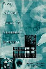 NEW Five Women Build a Number System (Mathematics, Learning, and Cognition)