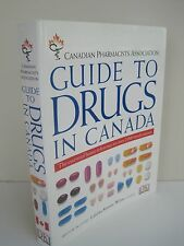 Canadian Pharmacists Association Guide To Drugs In Canada by Lalitha Raman-Wilms