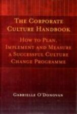 The Corporate Culture Handbook: How to Plan, Implement, and Measure a Successfu