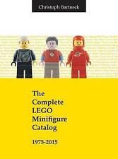 The Complete Lego Minifigure Catalog 1975-2015 by Christoph Bartneck (Hardback, 2016)