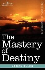 The Mastery of Destiny (Paperback or Softback)
