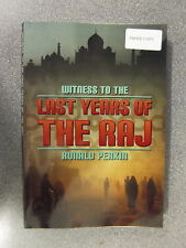 WITNESS TO THE LAST YEARS OF THE RAJ by RONALD PERKIN  P/B  Pub.LIBRARIO * PROOF