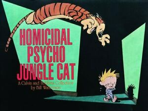 Homicidal Psycho Jungle Cat : A Calvin and Hobbes Collection