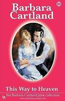 This Way to Heaven by Barbara Cartland (Paperback, 2008)