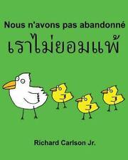 Nous N'avons Pas Abandonné : Livre d'images Pour Enfants Français-Thaïlandais...