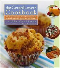 The Cereal Lover's Cookbook : Fun, Easy Recipes for Every Occasion, Made with...