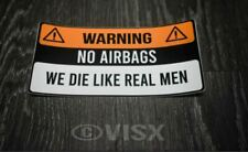 No air Bags we die like real men Bumper Sticker Vinyl Decal warning caution
