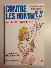 CONTRE LES HOMMES TOUT CONTRE / ANNE LAURE SCHNEIDER / DESSINS WOLINSKI 2001