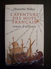 L'Aventure des Mots Français Venus d'Ailleurs / H.Walter / Robert Laffont - 1997
