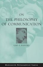 On the Philosophy of Communication (Wadsworth Philosophical Topics)