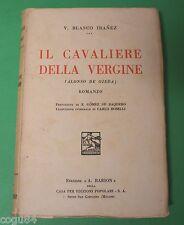 Il cavaliere della vergine - V. B. Ibanez - Prima Edizione A. Barion 1933