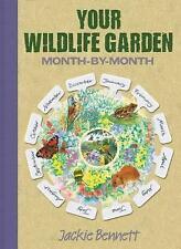 Excellent, Your Wildlife Garden: Month-by-Month, Jackie Bennett, Book