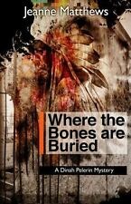 Where the Bones are Buried: A Dinah Pellerin Mystery (Dinah Pelerin Mysteries),