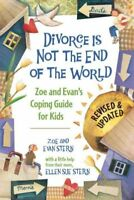 Divorce is Not the End of the World : Zoe and Evan's Coping Guide for Kids, P...