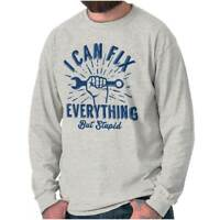 I Can Fix Everything Funny Mechanic Gift Long Sleeve Tshirt Tee for Adults