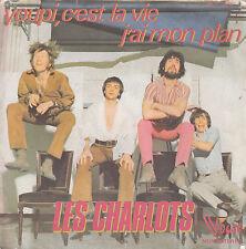 "7"" 45 TOURS FRANCE LES CHARLOTS ""Youpi C'est La Vie / J'ai Mon Plan"" 1973"